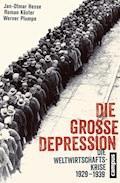 Die Große Depression - Jan-Otmar Hesse - E-Book