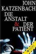 Die Anstalt & Der Patient - John Katzenbach - E-Book