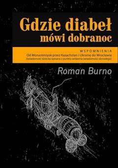 Gdzie diabeł mówi dobranoc - Roman Burno - ebook