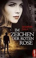 Im Zeichen der roten Rose - Sharon Sala - E-Book