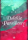Dalekie Pawilony. Tom 1 - Mary Margaret Kaye - ebook