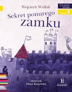 Sekret ponurego zamku. Czytam sobie - poziom 1 - Wojciech Widłak - ebook