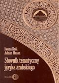 Słownik tematyczny języka arabskiego - Iwona Król, Adnan Hasan - ebook
