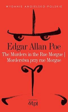 The Murders in the Rue Morgue. Morderstwa przy rue Morgue - Edgar Allan Poe - ebook