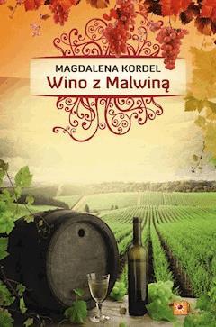 Wino z Malwiną - Magdalena Kordel - ebook