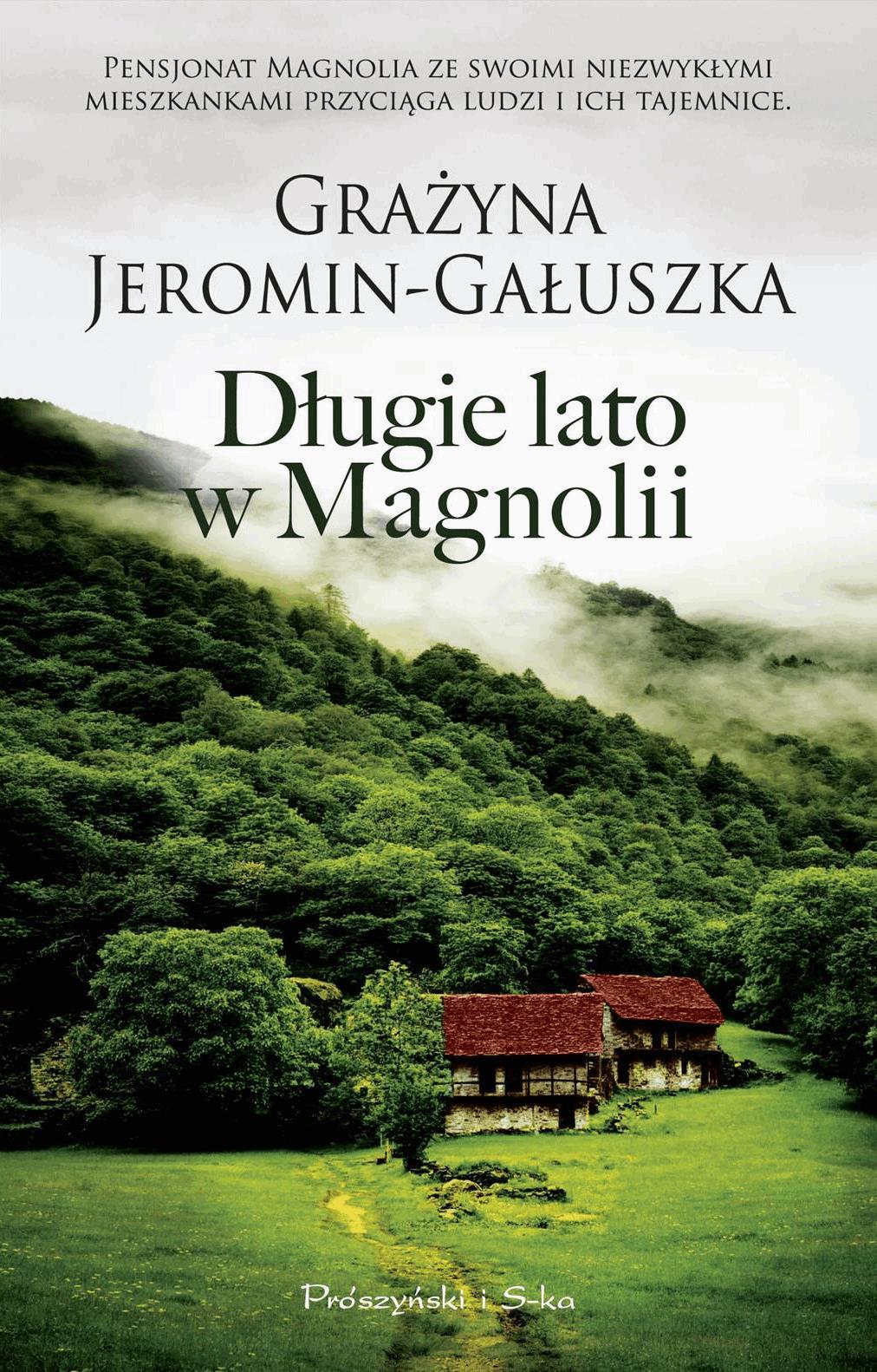 Długie lato w Magnolii - Tylko w Legimi możesz przeczytać ten tytuł przez 7 dni za darmo. - Grażyna Jeromin-Gałuszka