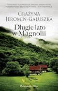 Długie lato w Magnolii - Grażyna Jeromin-Gałuszka - ebook