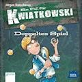 Ein Fall für Kwiatkowski. Doppeltes Spiel - Jürgen Banscherus - Hörbüch