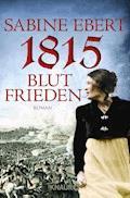 1815 - Blutfrieden - Sabine Ebert - E-Book + Hörbüch
