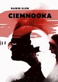 Ciemnooka - Dawid Glen - ebook