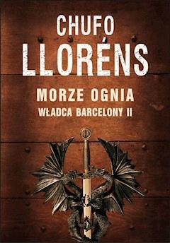 Władca Barcelony II: Morze ognia - Chufo LLorens - ebook
