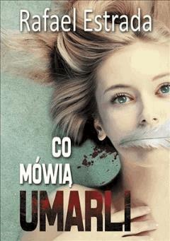 Co mówią umarli - Rafael Estrada - ebook