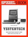 Yestertech - Was gestern Zukunft war und heute Alltag ist - Konrad Lischka - E-Book
