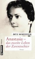 Anastasia - das zweite Leben der Zarentochter - Antje Windgassen - E-Book