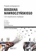 Poglądy pedagogiczne Bogdana Nawroczyńskiego i ich współczesne implikacje - Anna Walczak, Alina Wróbel, Marcin Wasilewski - ebook