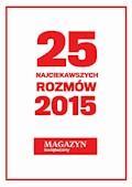 25 najciekawszych rozmów 2015 roku. Magazyn świąteczny - Publikacja zbiorowa - ebook