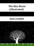 The Star Rover (Illustrated) - Jack London - ebook