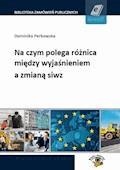 Na czym polega różnica między wyjaśnieniem a zmianą siwz - Dominika Perkowska - ebook