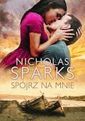 Spójrz na mnie - Nicholas Sparks - ebook