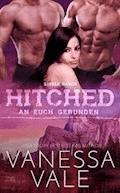 Hitched – an euch gebunden - Vanessa Vale - E-Book