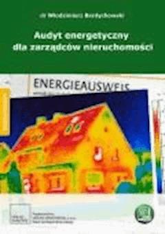 Audyt energetyczny dla zarządców nieruchomości - dr Włodzimierz Berdychowski - ebook