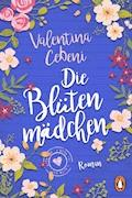 Die Blütenmädchen - Valentina Cebeni - E-Book