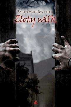 Złoty wilk - Bartłomiej Rychter - ebook