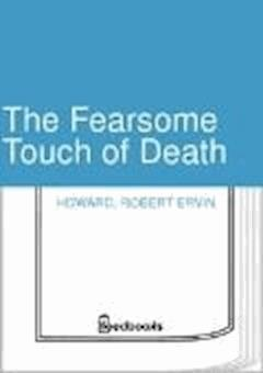 The Fearsome Touch of Death - Robert Ervin Howard - ebook