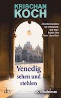 Venedig sehen und stehlen - Krischan Koch - E-Book