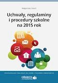 Uchwały, regulaminy i procedury na 2015 rok - Małgorzata Celuch - ebook