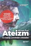 Ateizm. Co każdy powinien wiedzieć – w tłumaczeniu Tomasza Sieczkowskiego - Michael Ruse - ebook