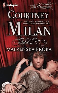 Małżeńska próba - Courtnay Milan - ebook