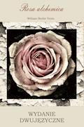 Rosa alchemica. Wydanie dwujęzyczne polsko-angielskie - William Butler Yeats - ebook