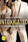 Intoxicated - Für immer und ewig? - Monica Murphy - E-Book