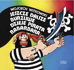 Jeszcze dalsze burzliwe dzieje pirata Rabarbara - Wojciech Witkowski - ebook