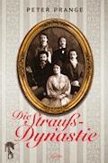 Die Strauß-Dynastie - Peter Prange - E-Book