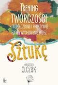 Trening twórczości - współczesna i efektywna forma wychowania przez sztukę - Małgorzata Olczak - ebook
