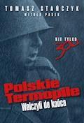 Polskie Termopile. Walczyli do końca - Tomasz Stańczyk, Witold Pasek - ebook