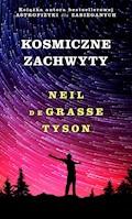 Kosmiczne zachwyty - Neil deGrasse Tyson - ebook