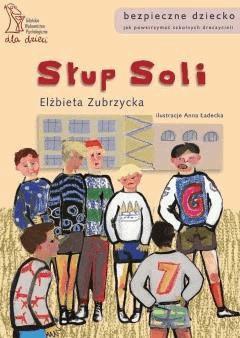 Słup Soli. Jak powstrzymać szkolnych dręczycieli - Elżbieta Zubrzycka - ebook