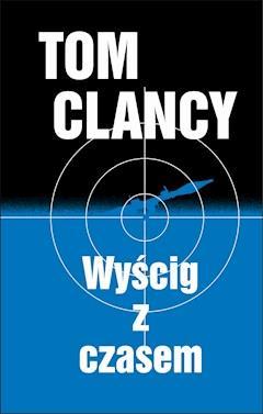 Wyścig z czasem - Tom Clancy - ebook