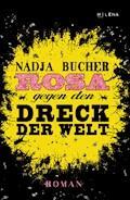 Rosa gegen den Dreck der Welt - Nadja Bucher - E-Book