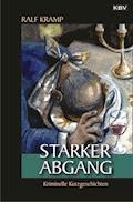 Starker Abgang - Ralf Kramp - E-Book