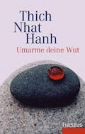 Umarme deine Wut - Thich Nhat Hanh - E-Book