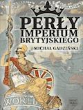 Perły imperium brytyjskiego - Michał Gadziński - ebook
