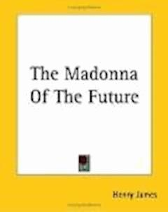The Madonna of the Future - Henry James - ebook