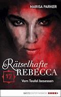 Rätselhafte Rebecca 17 - Marisa Parker - E-Book