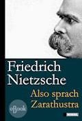 Also sprach Zarathustra - Friedrich Nietzsche - E-Book
