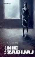 Piąte: Nie zabijaj - Alicja Róg - ebook
