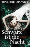Schwarz ist die Nacht - Susanne Mischke - E-Book